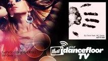 DJ Chick - Let's Go - Original Mix - feat. MC Santo - YourDancefloorTV