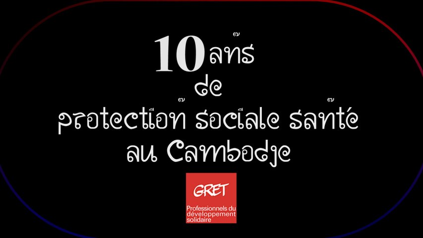 10 ans de protection sociale santé au Cambodge