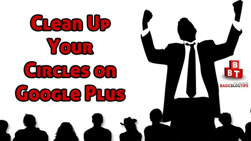 Google Plus Tip How To Clean Up Your Circles