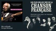 Georges Moustaki - Ma solitude - Chanson française