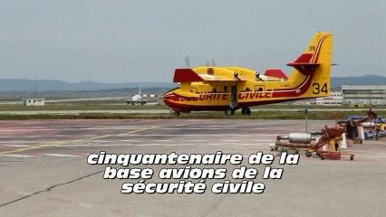 cinquantenaire de la base avions de la sécurité civile
