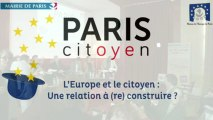 L'Europe et le citoyen, une relation à (re)construire - 5 juin 2013 - Maison de l'Europe - Paris