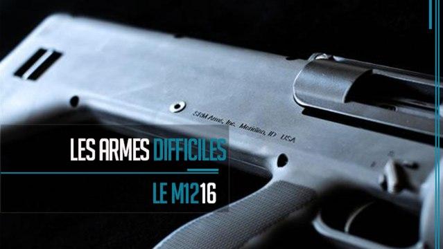 Les Armes Diffficiles Ep02:  Le M1216
