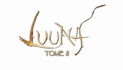 Bande annonce de Luuna T8
