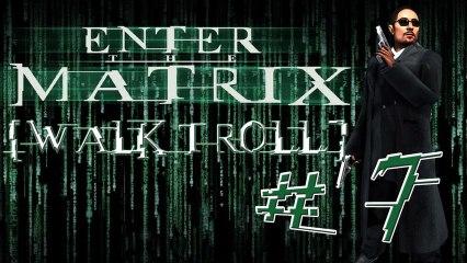 [WalkTroll] Enter The Matrix - 7/Piégé par Smith