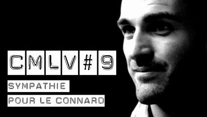 C'est Marrant la Vie #9 - Sympathie pour le Connard