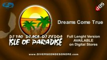 DREAMS COME TRUE (Isle of Paradise) - DJ Tao, DJ Asa, DJ Zedda