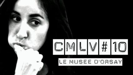 C'est Marrant la Vie #10 - Le Musée d'Orsay