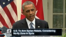War & Conflict Breaking News: U.S. To Arm Syrian Rebels, Considering No-fly Zone In Syria