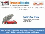 Cheap Monthly Car Insurance: Ways To Drive Down Cost Of Car Insurance