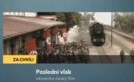 """Poslední vlak (2006, CZ upoutávka, 15"""")"""
