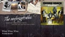 Freddie Roach - Wine, Wine, Wine
