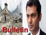 Lehren Bulletin   Nawazuddins family caught in Uttarakhand weather havoc And more