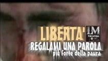 REGALAMI UNA PAROLA: LIBERTA'   (LM VideoClips)