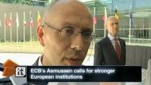 European Union Latest News: ECB's Asmussen Calls for Stronger European Institutions