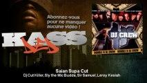 Dj Cut Killer, Sly the Mic Budda, Sir Samuel, Leroy Kesiah - Saian Supa Cut - feat. Specta, Feniksi