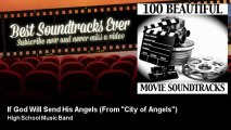 """High School Music Band - If God Will Send His Angels - From """"City of Angels"""""""