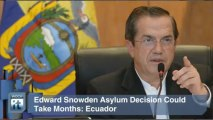 Edward Snowden Breaking News: Edward Snowden Asylum Decision Could Take Months: Ecuador