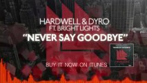 Hardwell & Dyro ft Bright Lights - Never Say Goodbye OFFICIAL ORIGINAL MIX