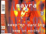 Mayra - Keep On Dancing (Keep On Moving) (DJ D-Blaze Clubmix)