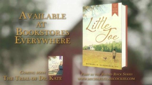 Little Joe: The Book Trailer by Michael E. Glasscock III