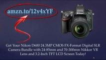 Nikon D600 Review|D600 Reviews|Nikon D600 Specs|Nikon D600 Video Review|Digital SLR Camera|24.3 MP