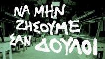 Ne vivons plus comme des esclaves Trailer 4 HD Epikairotita Xasmwdia Giorgos Bougioukos Yannis Youlountas