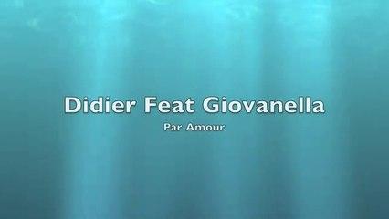 Didier Feat Giovanella_ Par Amour - YouTube