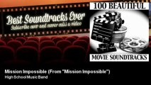 "High School Music Band - Mission Impossible - From ""Mission Impossible"""