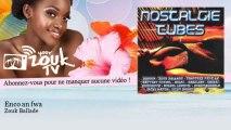 Zouk Ballade - Enco an fwa