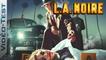 Vidéo-Test | L.A. Noire