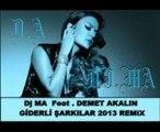 DJ MA Feat . Demet Akalın - Giderli Şarkılar 2013 Remix - WWW.TKNOSESLİM.COM-TEKNOSESLİM-Teknoseslim.com- Sesli Chat,Sesli Sohbet,Sesli Siteler,Seslichat,Seslisohbet,Kameralı Sohbet,Görüntülü Sohbet