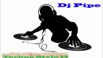 Dj Pipe- Techno style 17 (Nikola Popovic Fl Studio Remix)