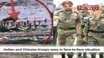Indian and Chinese troops were in face-to-face situation
