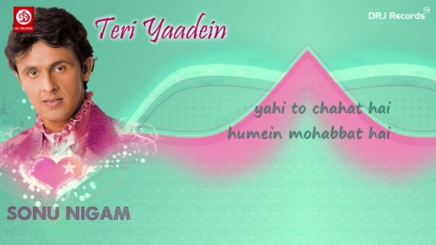 Bollywood Songs Teri Yaadein (Humein Mohabbat Hai) by Sonu Nigam with lyrics