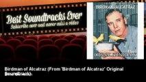 Elmer Bernstein - Birdman of Alcatraz - From 'Birdman of Alcatraz' Original Soundtrack