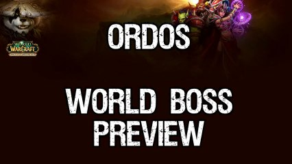 WoW : Ordos World Boss Preview