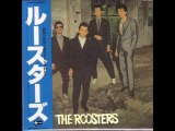 The Roosters- 恋をしようよ どうしようもない恋の唄