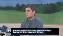 Star Wars: Episode VII Casting Rumors With Ryan Gosling, Zac Efron & Leonardo DiCaprio