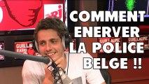 Je suis le roi ! Comment énerver la police Belge !