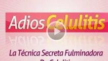 """ADIOS CELULITIS"" Verdadera Solucion Natural Eliminar Celulitis - Tecnica SECRETA #1"