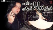 Teri Yaadein - Imran Ali Sufi Songs Latest Pop Album 'Aa Bhi Ja' 2013