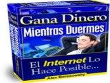 Ganar Dinero Mientras Duermes + Ganar Dinero Mientras Duermes PDF