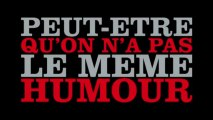 PEUT-ÊTRE QU'ON N'A PAS LE MEME HUMOUR bande annonce non officielle !
