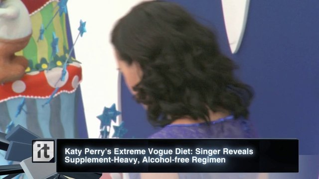 Katy Perry's Extreme Vogue Diet: Singer Reveals Supplement-Heavy, Alcohol-free Regimen