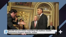 Health law provision regarding hill staffers' health insurance triggers debate, action