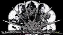 Wu-Tang Clan's RZA on Film Career, Tarantino Friendship