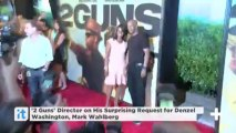 '2 Guns' Director on His Surprising Request for Denzel Washington, Mark Wahlberg