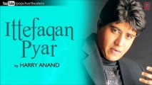 Ittefaqan Pyar Title Song - Harry Anand - Ittefaqan Pyar Album Songs
