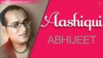 Tu Meri Chahat Hai Full Song - Abhijeet Bhattacharya 'Aashiqui' Album Songs